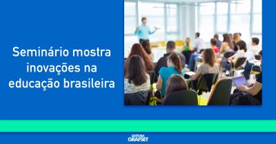 Seminário mostra inovações na educação brasileira