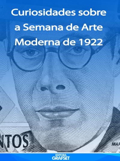 Curiosidades sobre a Semana de Arte Moderna de 1922
