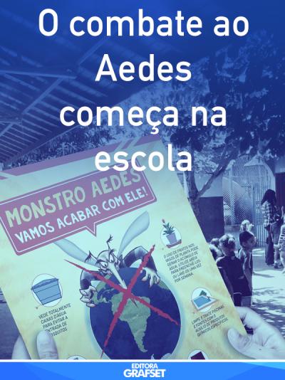O combate ao Aedes começa na escola