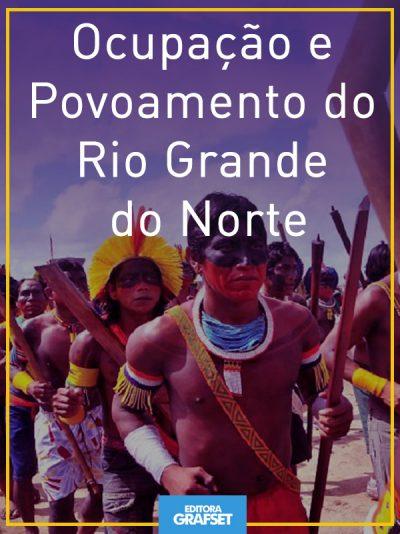 Ocupação e Povoamento do Rio Grande do Norte