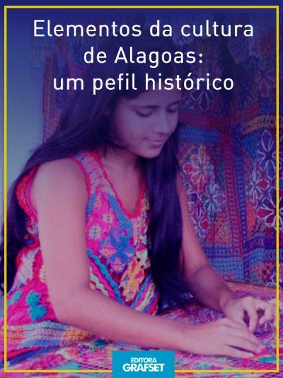 Elementos da cultura de Alagoas: Um perfil histórico