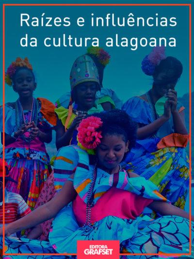 Raízes e influências da cultura alagoana